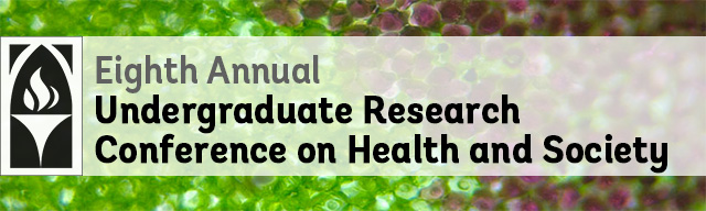 Eighth Annual Undergraduate Conference on Health and Society