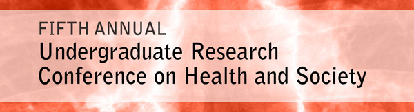 Fifth Annual Undergraduate Conference on Health and Society