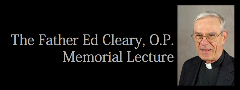 Father Edward Cleary, O.P. Memorial Lecture
