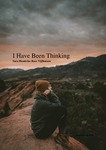 I Have Been Thinking by Sara Vijfhuizen