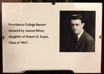 Robert H. Doyle, Class Of 1947 by Providence College Special & Archival Collections