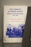 Book - The Germans in Rhode Island, Pride and Perseverance, 1850-1985
